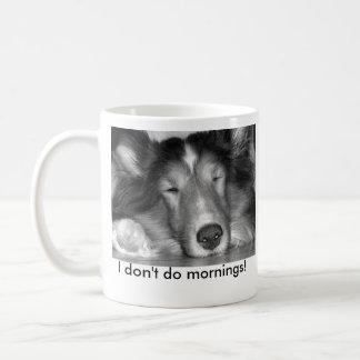 I don't do mornings-sheltie mug