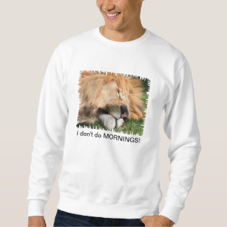 I don't do mornings sleeping lion unisex sweat sweatshirt