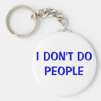 I DON'T DO PEOPLE BASIC ROUND BUTTON KEY RING
