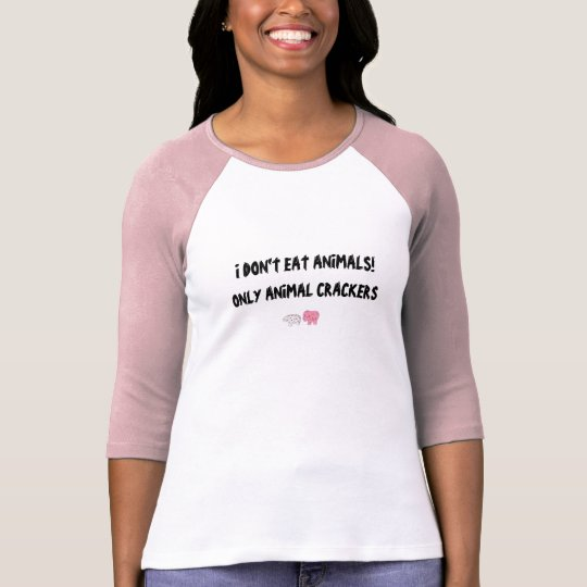 I DON'T EAT ANIMALS! ONLY ANIMAL CRACKERS T-Shirt