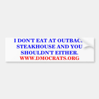 I DON'T EAT AT OUTBACK STEAKHOUSE STICKER BUMPER STICKER