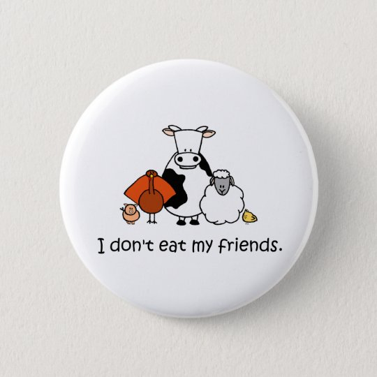 I dont eat my friends 6 cm round