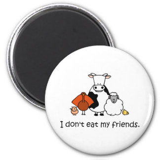 I dont eat my friends 6 cm round magnet