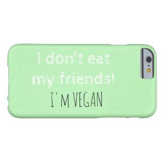 I Don't Eat My Friends.' VEGAN iPhone 6/6s Case