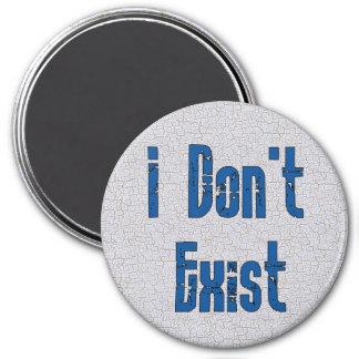 I Don't Exist 7.5 Cm Round Magnet