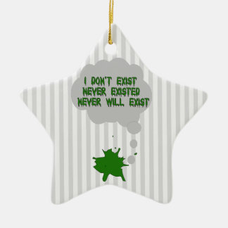I Don't Exist Either Ceramic Star Decoration
