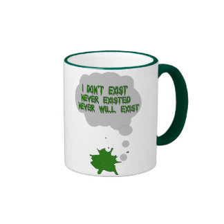 I Don't Exist Either Coffee Mugs