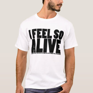I (Don't) Feel So Alive - Light T-Shirt
