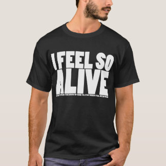 I (Don't) Feel So Alive T-Shirt