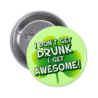 I Don't Get Drunk I Get Awesome 6 Cm Round Badge