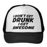I Don't Get Drunk I Get Awesome Cap