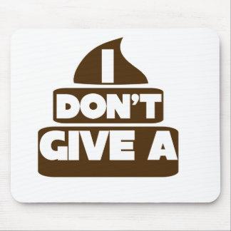 I don't give a POO Mousepad