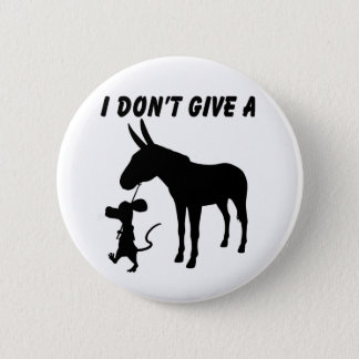 I Don't Give A Rats 6 Cm Round Badge