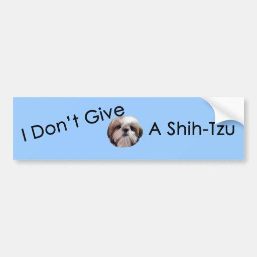 I Don't Give A Shih Tzu Bumper Sticker