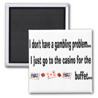 I Don't Have a Casino Gambling Problem Magnet