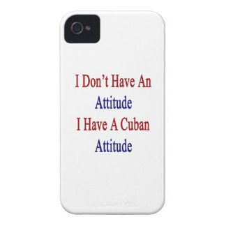 I Don't Have An Attitude I Have A Cuban Attitude iPhone 4 Cover
