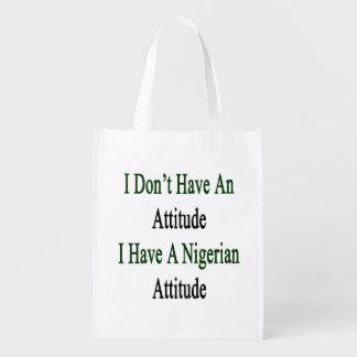 I Don't Have An Attitude I Have A Nigerian Attitud