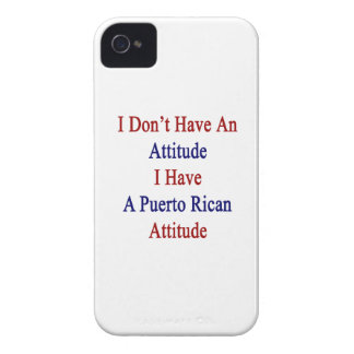 I Don't Have An Attitude I Have A Puerto Rican Att iPhone 4 Covers