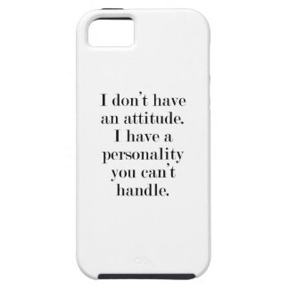 I don't have an attitude iPhone 5 covers