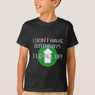 I Don't Have Birthdays... T-Shirt