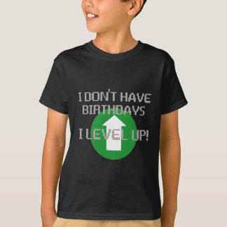 I Don't Have Birthdays... T Shirts