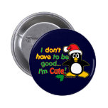 I don't have to be good 6 cm round badge