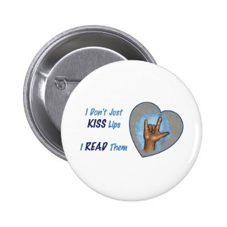 I Don't Just Kiss Lips, I READ Them: ASL 6 Cm Round Badge