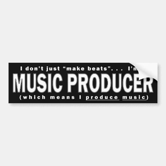 I Don't Just Make Beats - Bumper Sticker