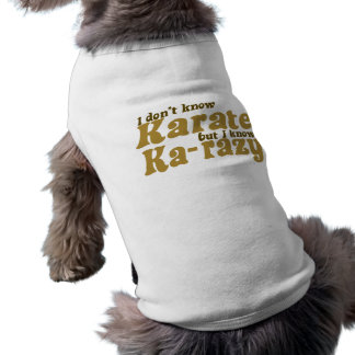 I don't Know Karate Sleeveless Dog Shirt