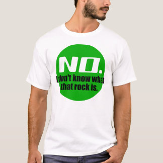 I Don't Know What That Rock Is (Green) T-Shirt