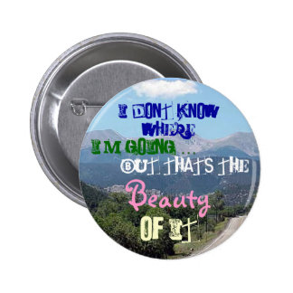 I dont know where Im going... 6 Cm Round Badge