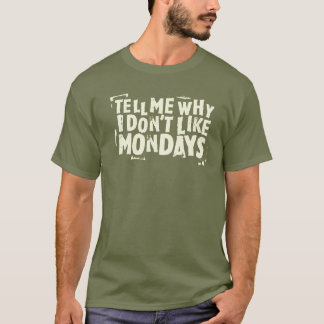 I Don't Like Mondays (Dark) T-Shirt