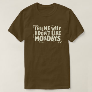 I Don't Like Mondays (Dark) Typography Graphic T-Shirt