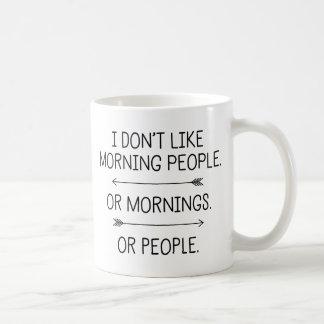 I Don't Like Morning People... Basic White Mug