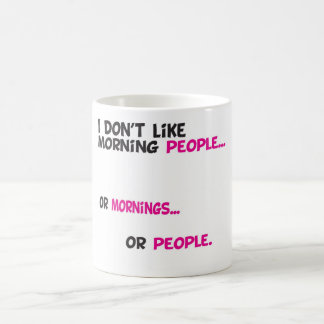 I dont like morning people slogan coffee mug