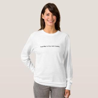 I Don't like Tuesday T-Shirt