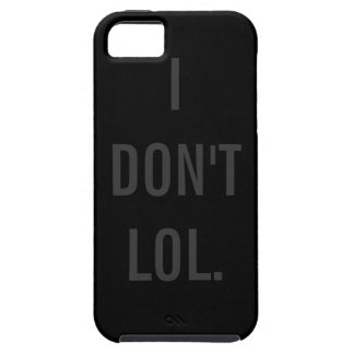 I DON'T LOL Black Background Tough iPhone 5 Case