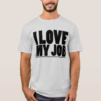 I (Don't) Love My Job - Light T-Shirt