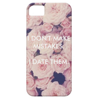 I DON'T MAKE MISTAKES. I DATE THEM. iPhone 5 CASES