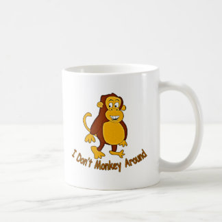 I Don't Monkey Around Mugs