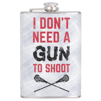 I Don't Need A Gun To Shoot Lacrosse Hip Flask