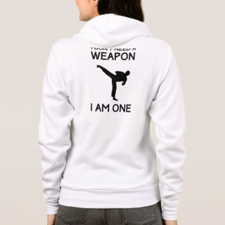 I Dont Need a Weapon Hoodie