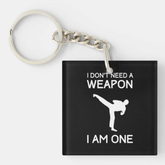 I Dont Need a Weapon Key Ring