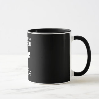 I Dont Need a Weapon Mug
