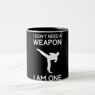 I Dont Need a Weapon Two-Tone Coffee Mug