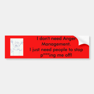 I don't need Anger Management Bumper Sticker