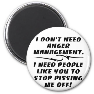 I Don't Need Anger Management I Need 6 Cm Round Magnet