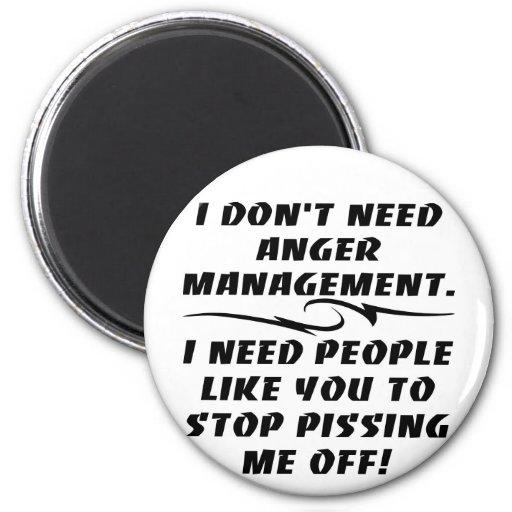 I Don't Need Anger Management I Need Fridge Magnets