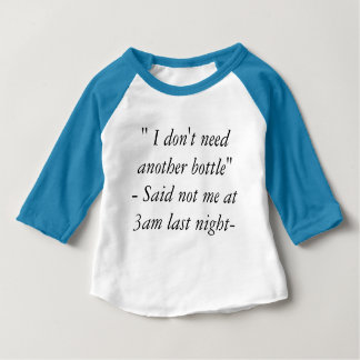 I Don't Need Another Bottle |Funny Baby Boy Shirt