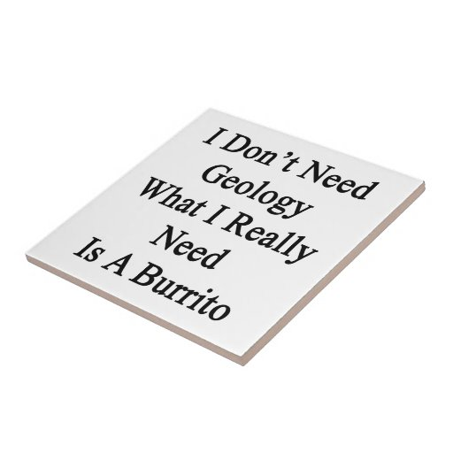 I Don't Need Geology What I Really Need Is A Burri Tiles